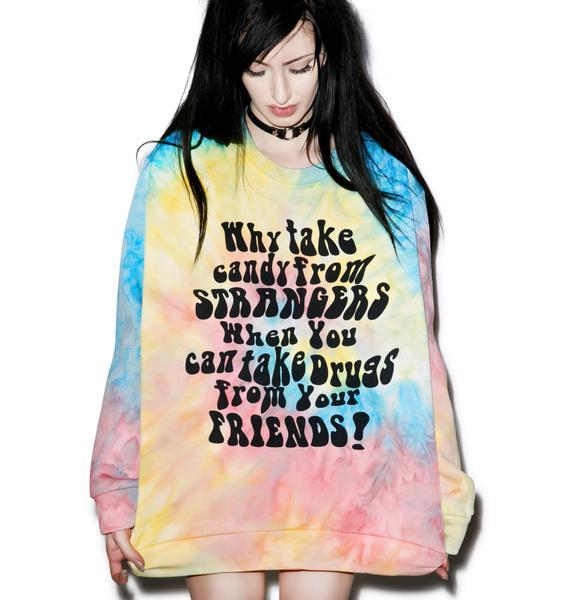 O Mighty Say No To Strangers Sweatshirt